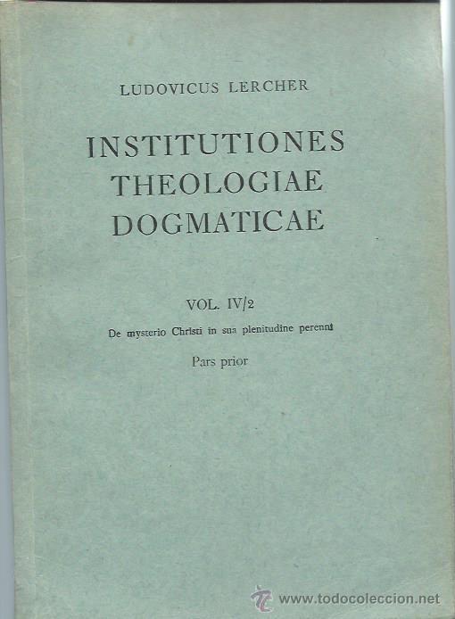 Libros de segunda mano: INSTITUTIONES THEOLOGIAE DOGMATICAE, LUDOVICO LERCHER, DOS VOLÚMENES, LEER, HERDER BCN 1948, RÚSTICA - Foto 3 - 51301357