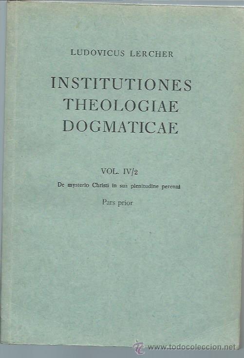 Libros de segunda mano: INSTITUTIONES THEOLOGIAE DOGMATICAE, LUDOVICO LERCHER, DOS VOLÚMENES, LEER, HERDER BCN 1948, RÚSTICA - Foto 4 - 51301357
