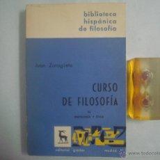 Libros de segunda mano: JUAN ZARAGÜETA. CURSO DE FOLOSOFIA.ONTOLOGIA Y ÉTICA. ED. GREDOS 1968. FOLIO. Lote 51376770