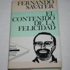 Libros de segunda mano: EL CONTENIDO DE LA FELICIDAD, FERNANDO SAVATER, CIRCULO EL PAIS 1987, LIBRO PSICOLOGIA AUTOAYUDA. Lote 51608795