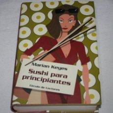 Libros de segunda mano: SUSHI PARA PRINCIPIANTES, MARIAN KEYES, PLAZA & JANES 2002, LIBRO PSICOLOGIA AUTOAYUDA. Lote 51608875
