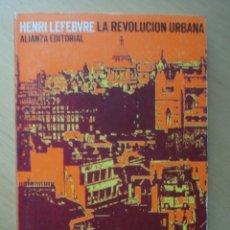 Libros de segunda mano: LA REVOLUCIÓN URBANA- HENRI LEFEBVRE- ALIANZA EDITORIAL. Lote 95759204