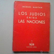 Libros de segunda mano: LOS JUDÍOS ENTRE LAS NACIONES - JACQUES MARITAIN. EDICIONES SUR 1938. JUDAISMO. Lote 51661934