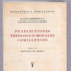Libros de segunda mano: PRAELECTIONES THEOLOGICO-MORALES COMILLENSES. TOMO II. LUCIUS RODRIGO. EDIT. SAL TERRAE. 1944.. Lote 51815170