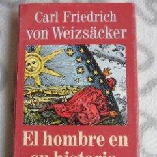 Libros de segunda mano: EL HOMBRE EN SU HISTORIA. CARL FRIEDRICH VON WEIZSÄCKER. GALAXIA GUTENBERG - CIRCULO DE LECTORES, 19. Lote 52003863