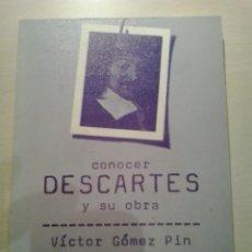 Libros de segunda mano: CONOCER DESCARTES Y SU OBRA. VÍCTOR GÓMEZ PIN. DOPESA 2.. Lote 52023099