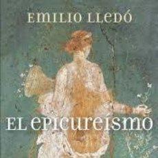 Libros de segunda mano: EL EPICUREISMO EMILIO LLEDO 2011 TAURUS EDITORIAL. Lote 52121251