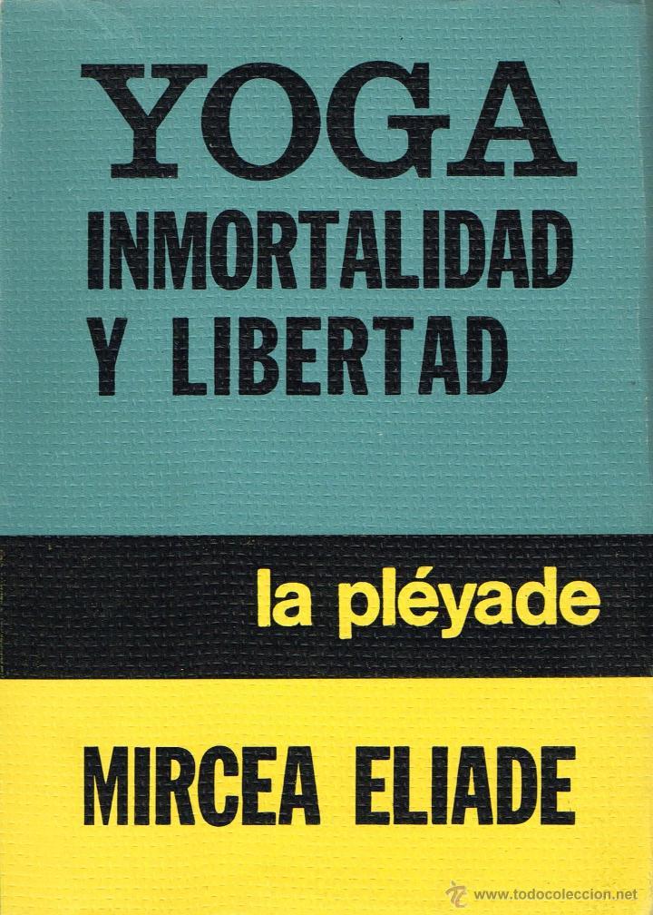 Eliade, mircea - yoga: inmortalidad y libertad - Vendido en Venta Directa - 52373265