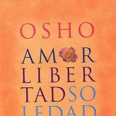Libros de segunda mano: OSHO AMOR LIBERTAD SOLEDAD. Lote 52573667