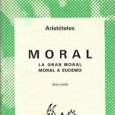Libros de segunda mano: 0017963 MORAL LA GRAN MORAL. MORAL A EUDEMO / ARISTÓTELES. Lote 52735457