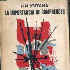 Libros de segunda mano: LIN YUTANG : LA IMPORTANCIA DE COMPRENDER (SUDAMERICANA, 1961). Lote 52844208