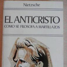 Libros de segunda mano: EL ANTICRISTO COMO SE FILOSOFA A MARTILLAZOS NIETZSCHE,FRIEDRICH. Lote 52917272