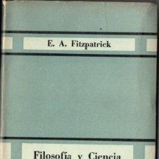 Libros de segunda mano: FITZPATRICK : FILOSOFÍA Y CIENCIA DE LA EDUCACIÓN (PAIDÓS, 1958). Lote 52998916