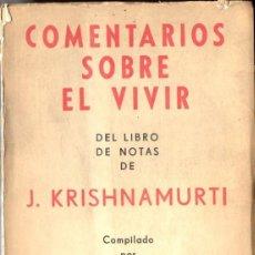 Libros de segunda mano: KRISHNAMURTI : COMENTARIOS SOBRE EL VIVIR (KIER, 1960). Lote 52998958