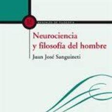 Libros de segunda mano - neurociencia y filosofia del hombre juan jose sanguineti 2014 palabra editorial - 53177575