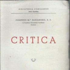 Libros de segunda mano: CRITICA, JOSEPHUS Mª. ALEJANDRO, EDITORIAL SAL TERRAE, SANTANDER 1953. Lote 53257012