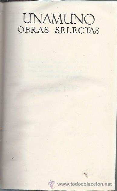 Libros de segunda mano: UNAMUNO OBRAS SELECTAS, EDITORIAL PLENITUD, MADRID 1952 - Foto 2 - 53273169
