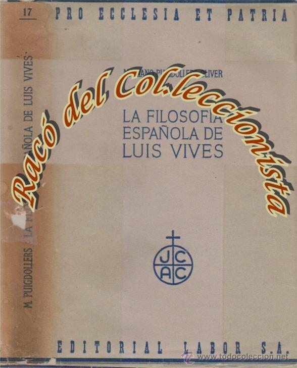 LA FILOSOFIA ESPAÑOLA DE LUIS VIVES, MARIANO PUIGDOLLERS OLIVER, ED.LABOR, 1940 (Libros de Segunda Mano - Pensamiento - Filosofía)