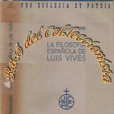 Libros de segunda mano: LA FILOSOFIA ESPAÑOLA DE LUIS VIVES, MARIANO PUIGDOLLERS OLIVER, ED.LABOR, 1940 . Lote 53344575