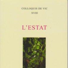 Libros de segunda mano: L'ESTAT - COL·LOQUIS DE VIC, 18 - SOCIETAT CATALANA DE FILOSOFIA 2014. Lote 53475397