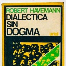 Libros de segunda mano: HAVEMANN, R.: DIALÉCTICA SIN DOGMA (ARIEL) (CB). Lote 53479370