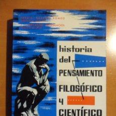 Libros de segunda mano: HISTORIA DEL PENSAMIENTO FILOSOFICO Y CIENTIFICO. SERGIO RABADE ROMEO Y J.L. FERNANDEZ TRESPALACIOS.. Lote 53481343