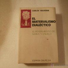 Libros de segunda mano: EL MATERIALISMO DIALETICO / CARLOS VALVERDE. Lote 53528371