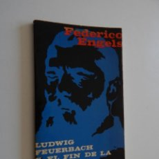 Libros de segunda mano: LUDWIG FEUERBACH Y EL FIN DE LA FILOSOFÍA CLÁSICA ALEMANA - FEDERICO ENGELS, 1969. Lote 104291420