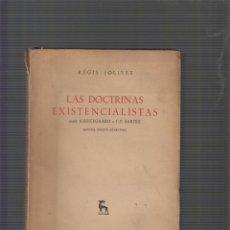 Libros de segunda mano: LAS DOCTRINAS EXISTENCIALISTAS : DESDE KIERKEGAARD A J.P. SARTRE / REGIS JOLIVET -ED. GREDOS 1953. Lote 54115906