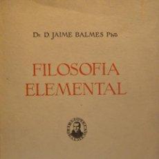 Libros de segunda mano - FILOSOFÍA ELEMENTAL TOMO I. J. BALMES. EDITORIAL BALMES. 1944 - 54353331