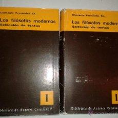 Libros de segunda mano: LOS FILÓSOFOS MODERNOS I Y II 1970 SELECCIÓN DE TEXTOS CLEMENTE FERNÁNDEZ B.A.C. 310 Y 311. Lote 54329283