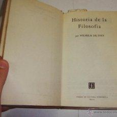 Libros de segunda mano: HISTORIA DE LA FILOSOFIA. W. DILTHEY. FONDO DE CULTURA ECONÓMICA. MÉXICO.. Lote 54516655