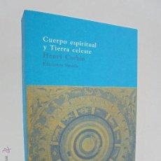 Libros de segunda mano: HENRY CORBIN. CUERPO ESPIRITUAL Y TIERRA CELESTE. SIRUELA 1996. VER FOTOGRAFIAS ADJUNTAS.. Lote 54674141