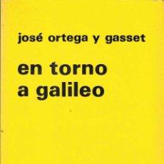 Libros de segunda mano: EN TORNO A GALILEO - JOSÉ ORTEGA Y GASSET. Lote 54697057