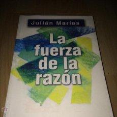 Libros de segunda mano: LA FUERZA DE LA RAZON - JULIAN MARIAS - EDITORIAL ALIANZA 2005 -. Lote 101068372