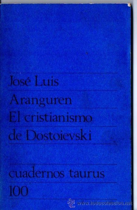 ARANGUREN : EL CRISTIANISMO DE DOSTOIEVSKI (TAURUS, 1953) (Libros de Segunda Mano - Pensamiento - Filosofía)