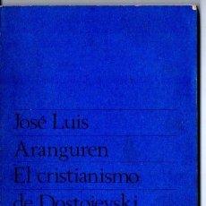 Libros de segunda mano: ARANGUREN : EL CRISTIANISMO DE DOSTOIEVSKI (TAURUS, 1953). Lote 54805557