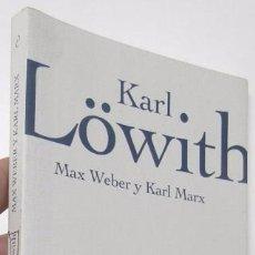Libros de segunda mano: MAX WEBER Y KARL MARX - KARL LÖWITH. Lote 54831640