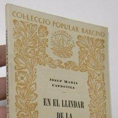 Libros de segunda mano: EN EL LLINDAR DE LA FILOSOFIA - JOSEP MARIA CAPDEVILA. Lote 55230889