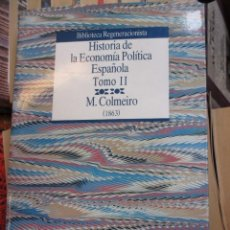 Libros de segunda mano: HISTORIA DE LA ECONOMIA ESPAÑOLA 1863 - MANUEL COLMEIRO -TOMO II - 1988 + INFO . Lote 55565956