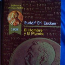 Libros de segunda mano: EL HOMBRE Y EL MUNDO RUDOLF CH. EUCKEN BIBLIOTECA PREMIOS NOBEL EDICIONES RUEDA. Lote 55787066
