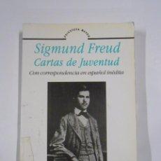 Second hand books - CARTAS DE JUVENTUD. CON CORRESPONDENCIA EN ESPAÑOL INÉDITA. SIGMUND FREUD. TDK177 - 56086481