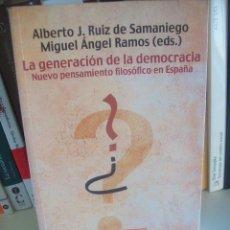 Libros de segunda mano: ALBERTO J. RUIZ DE SAMANIEGO Y MIGUEL A. RAMOS (EDS.), LA GENERACIÓN DE LA DEMOCRACIA.. Lote 56096925