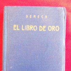 Libros de segunda mano: EL LIBRO DE ORO-SENECA. Lote 194508308