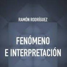 Libros de segunda mano: FENOMENO E INTERPRETACION,RAMON RODRIGUEZ,FENOMENOLOGIA HERMENEUTICA ,2015. Lote 56152749