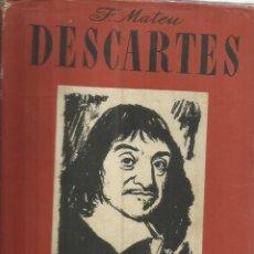 Libros de segunda mano: DESCARTES. F. MATEU. EDITORIAL SEIX BARRAL. BARCELONA. 1945. Lote 56382260