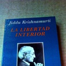 Libros de segunda mano: LA LIBERTAD INTERIOR - JIDDU KRISHNAMURTI (1ª EDICIÓN). Lote 56393533
