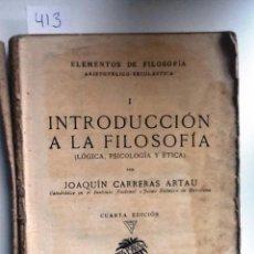 Libros de segunda mano: INTRODUCCION A LA FILOSOFIA 1944. JOAQUIN CARRERAS ARTAU. LOGICA,PSICOLOGIA Y ETICA. Lote 56479690