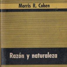 Libros de segunda mano: COHEN : RAZÓN Y NATURALEZA (PAIDÓS, 1956) ENSAYO SOBRE EL SIGNIFICADO DEL MÉTODO CIENTÍFICO. Lote 56561972