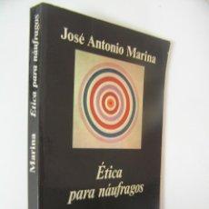 Libros de segunda mano: ETICA PARA NAUFRAGOS,JOSE ANTONIO MARINA,1995,ANAGRAMA ED FILOSOFIA. Lote 56563087